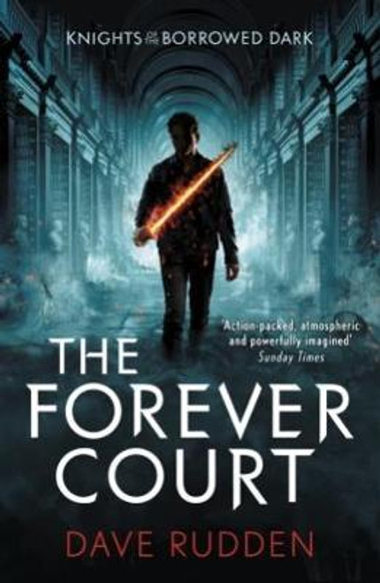 Rudden, Dave / The Forever Court (Knights of the Borrowed Dark Book 2)
