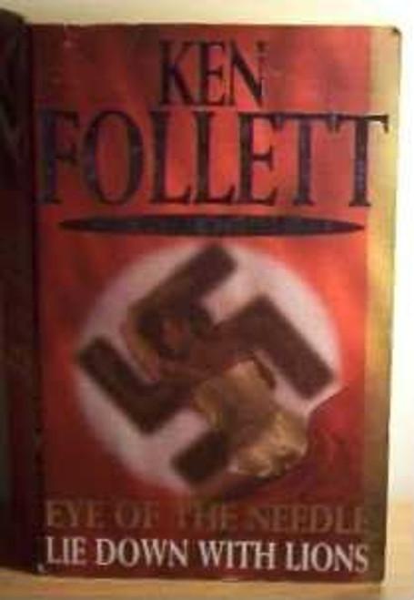 Follett, Ken / Eye of Needle/Lie Down with Lions