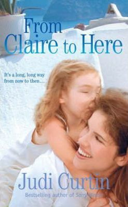 Curtin, Judi / From Claire to Here