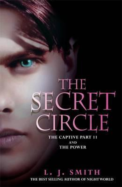 Smith, L. J. / The Secret Circle: The Captive : The Captive Part 2 and The Power
