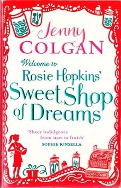 Colgan, Jenny / Welcome to Rosie Hopkins' Sweet Shop of Dreams