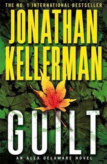 Kellerman, Jonathan / Guilt (Alex Delaware series, Book 28) : A compulsively intriguing psychological thriller (Large Paperback)