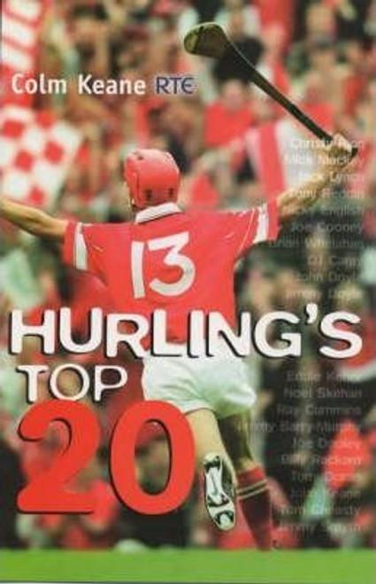 Keane, Colm / Hurling's Top 20 (Large Paperback)