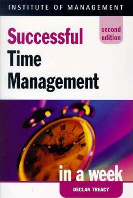 Treacy, Declan / Successful Time Management in a Week
