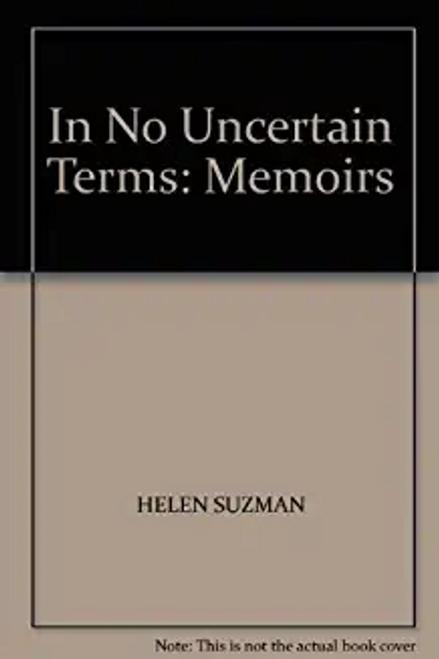 Suzman, Helen / In No Uncertain Terms: Memoirs