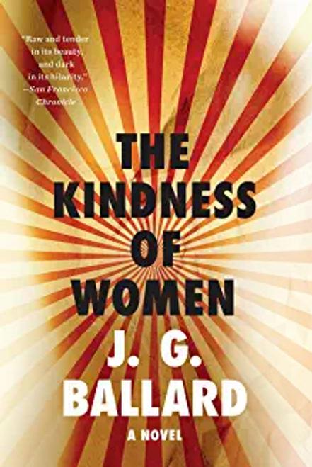 Ballard, J. G. / The Kindness of Women: A Novel