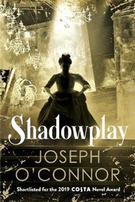 O'Connor, Joseph / Shadowplay (Large Paperback)