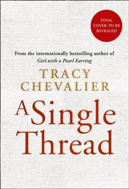 Chevalier, Tracy / A Single Thread (Large Paperback)