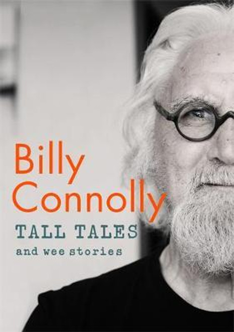 Connolly, Billy / Tall Tales and Wee Stories : The Best of Billy Connolly (Large Paperback)