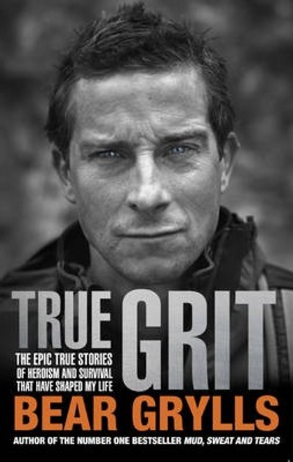 Grylls, Bear / True Grit