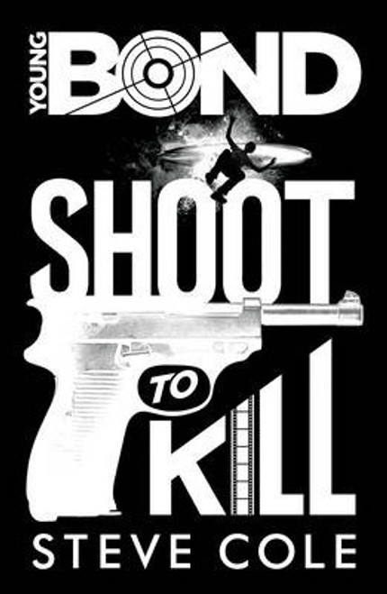 Cole, Steve / Young Bond : Shoot to Kill (Large Paperback)