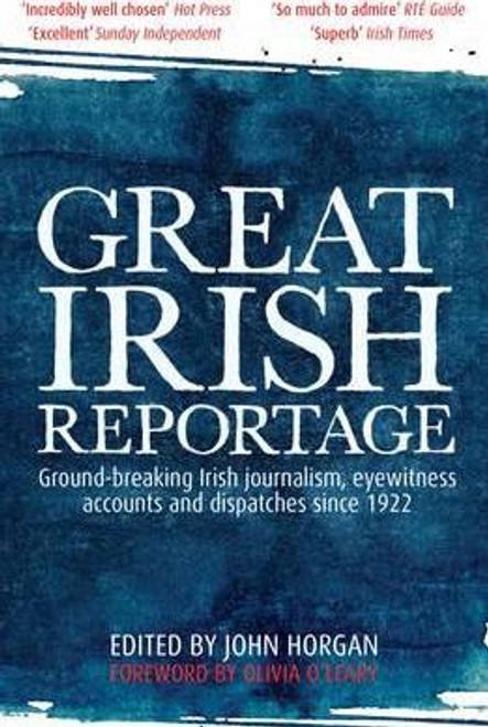 Horgan, John / Great Irish Reportage (Large Paperback)