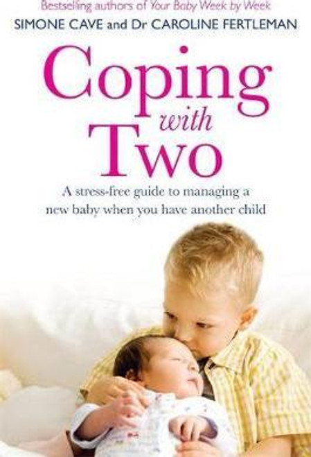 Fertleman, Caroline / Coping with Two : A Stress-free Guide to Managing a New Baby When You Have Another Child (Large Paperback)