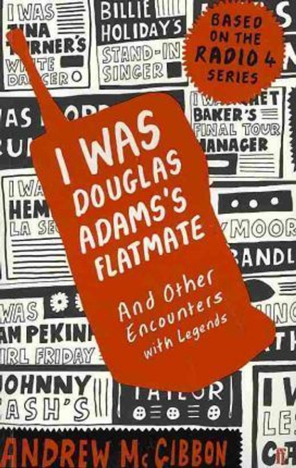 McGibbon, Andrew / I Was Douglas Adams's Flatmate : and Other Encounters with Legends (Large Paperback)