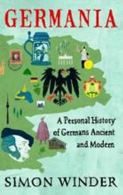 Winder, Simon - Germania : A Personal History of Germand Ancient and Modern - HB - Germany