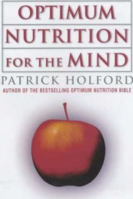 Holford, Patrick / Optimum Nutrition For The Mind (Hardback)