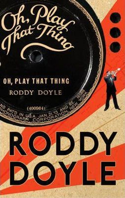 Doyle, Roddy / Oh, Play That Thing (Hardback)
