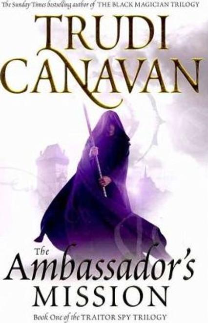 Canavan, Trudi / The Ambassador's Mission : ( Traitor Spy Trilogy - Book 1 ) (Hardback)