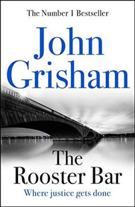 Grisham, John / The Rooster Bar : The New York Times and Sunday Times Number One Bestseller (Hardback)