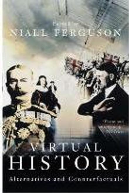Ferguson, Niall ( Editor)  - Virtual History : Alternatives and Counterfactuals  - HB -1997