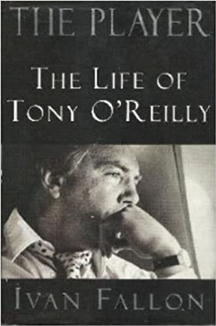 Fallon, Ivan / The Life of O'Reilly: A Biography of Tony O'Reilly (Hardback)
