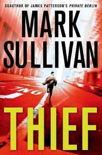 Sullivan, Mark / Thief : A Robin Monarch Novel (Hardback)