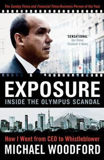 Woodford, Michael / Exposure : From President to Whistleblower at Olympus (Hardback)