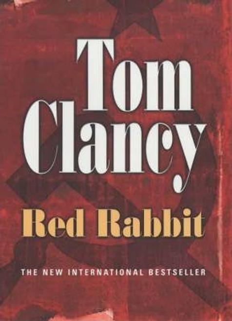 Clancy, Tom / Red Rabbit : INSPIRATION FOR THE THRILLING AMAZON PRIME SERIES JACK RYAN (Hardback)