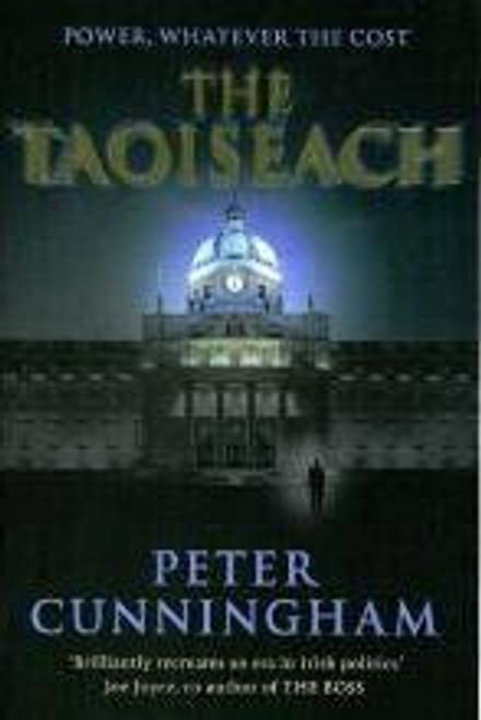 Cunningham, Peter / The Taoiseach (Hardback)