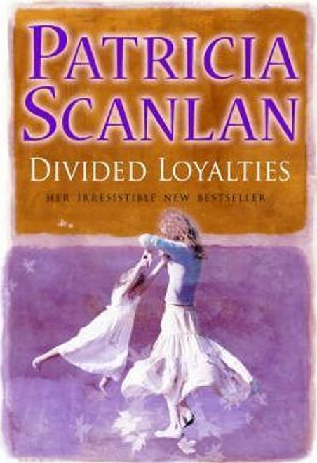 Scanlan, Patricia / Divided Loyalties (Hardback)