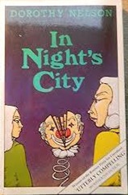 Nelson, Dorothy - In Night's City - PB 1st Ed Wolfhound -1982 - Rooney Prize Winner