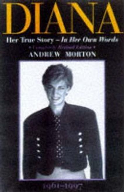 Morton, Andrew / Diana : Her True Story - In Her Own Words (Hardback)