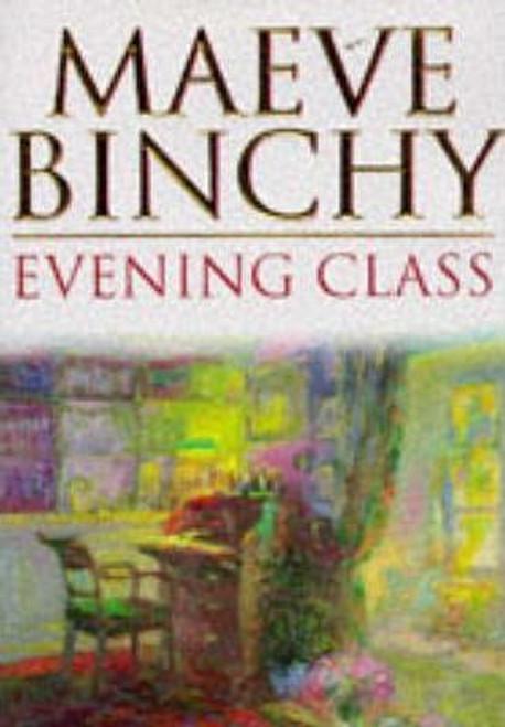 Binchy, Maeve / Evening Class (Hardback)