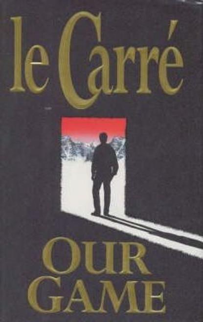 Le Carré, John  / Our Game (Hardback)