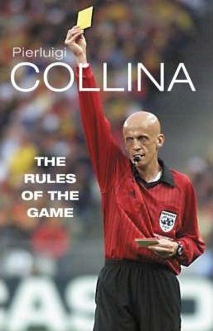 Collina, Pierluigi / The Rules of the Game (Hardback)
