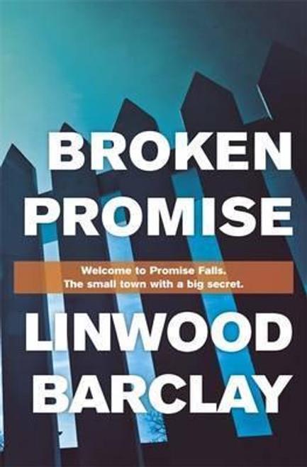 Barclay, Linwood / Broken Promise : (Promise Falls Trilogy Book 1) (Hardback)