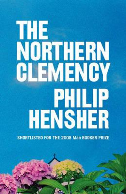 Hensher, Philip / The Northern Clemency (Hardback)