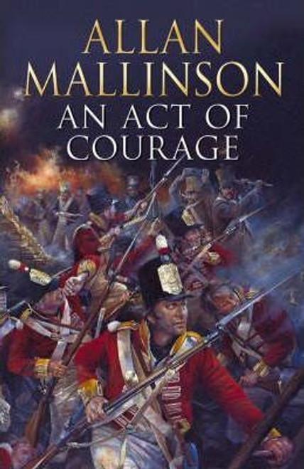 Mallinson, Allan / An Act Of Courage (Hardback)