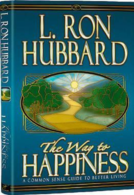 Hubbard, L. Ron / The Way to Happiness : A Common Sense Guide to Better Living (Hardback)
