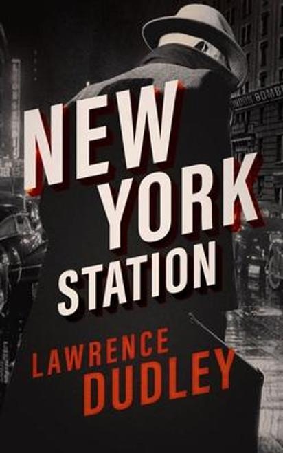 Dudley,Lawrence / New York Station (Hardback)