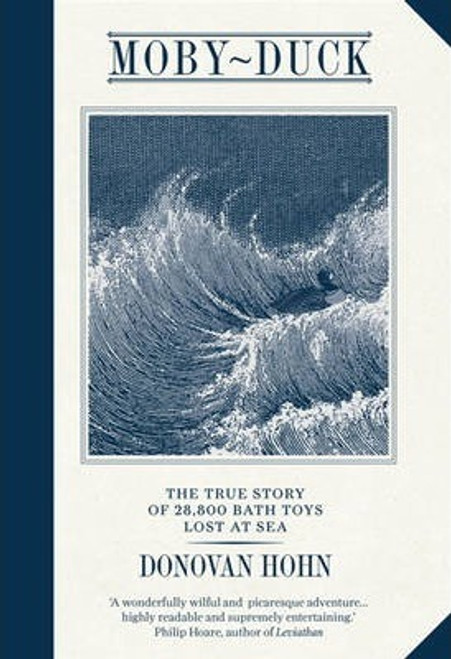 Hohn, Donovan / Moby-Duck : The True Story of 28,800 bath Toys Lost at Sea (Hardback)