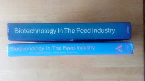 Lyons, T Pearse  ( Editor ) - Biotechnology in the Feed industry - 2 Volume Lot - 1987 & 1988 - Alltech