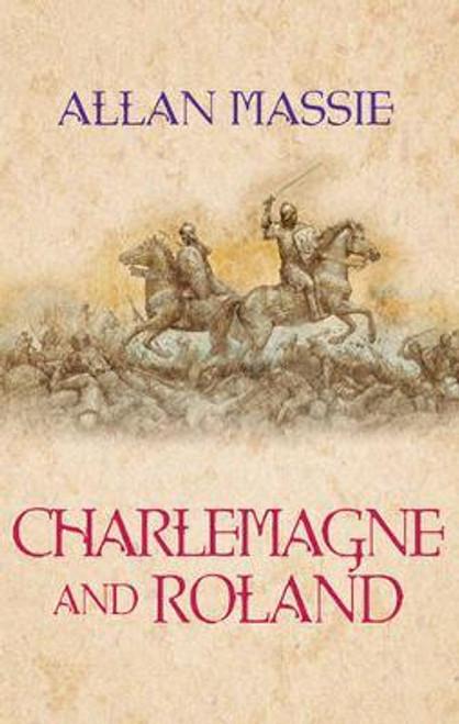 Massie, Allan / Charlemagne and Roland : A Novel (Hardback)