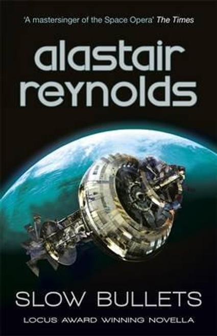 Reynolds, Alastair - Slow Bullets - HB - Gollancz SF  2017 - BRAND NEW