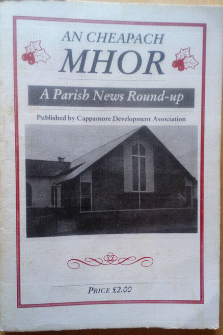 An Cheapach Mhor - Cappamore - A Parish News Round-Up /Annual  PB - 1989 - Limerick