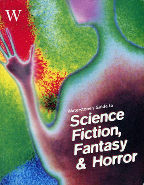 Wake, Paul - Waterstones's Guide to Science Fiction , Fantasy & Horror  PB