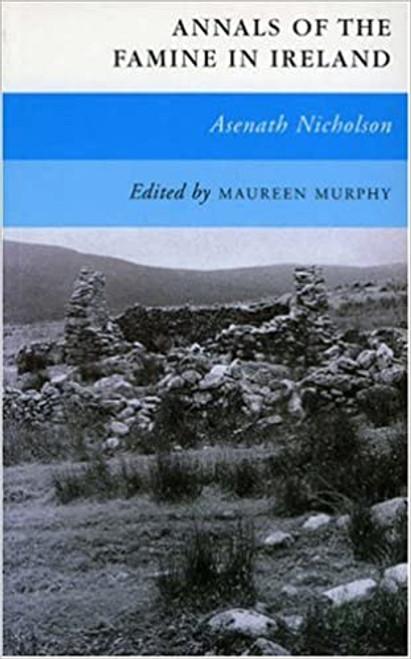 Nicholson, Asenath - Annals of the Famine in Ireland - PB ( Edited by Maureen Murphy ) ( Originally 1851)