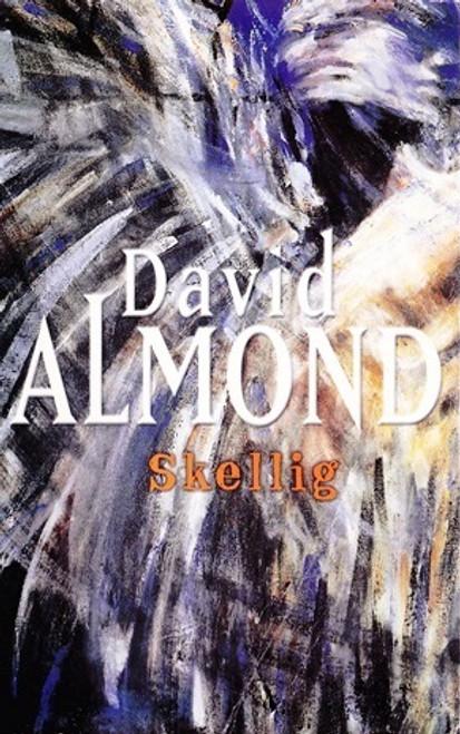 Almond, David / Skellig