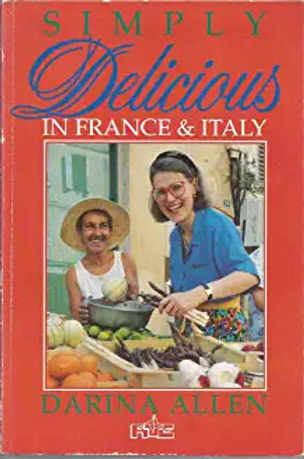 Allen, Darina / Simply Delicious in France and Italy (Large Paperback)