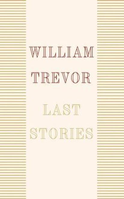 Trevor, William / Last Stories (Hardback)